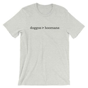 Doggos > Hoomans T-Shirt