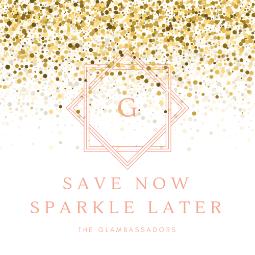 *SAVE NOW SPARKLE LATER*  8 MONTHS