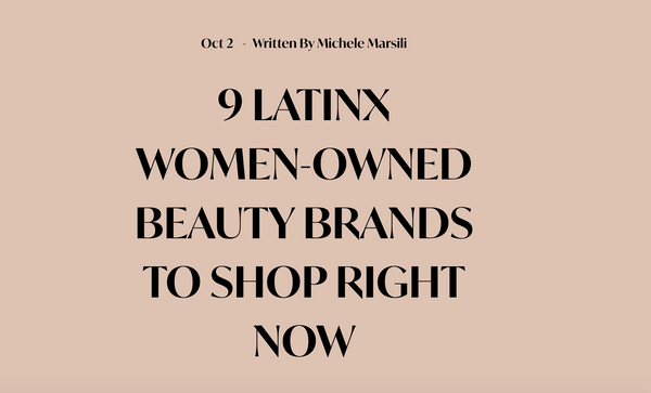 9 LATINX WOMEN-OWNED BEAUTY BRANDS TO SHOP RIGHT NOW