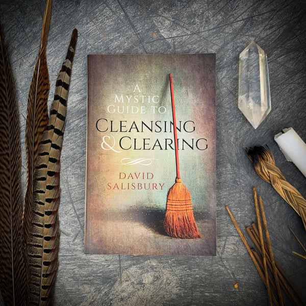A Mystic Guide to Cleansing & Clearing by David Salisbury - Cinnabar Soul