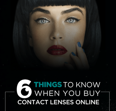 6 Things To Know When You Buy Contact Lenses Online
