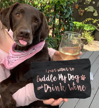 Load image into Gallery viewer, I Just Want To Cuddle My Dog And Drink Wine Bag (Only 1 Available)