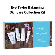Load image into Gallery viewer, Eve Taylor Balancing Skin Collection Kit - Skincare - Altruis Living