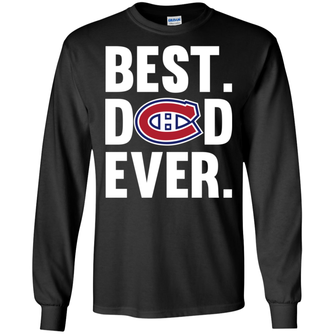 Best Dad Ever Montreal Canadians Shirt Father Day Ultra Shirt