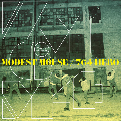 "Modest Mouse / 764-Hero ""Whenever You See Fit"" 12″"