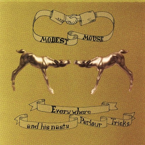 "Modest Mouse: ""Everywhere And His Nasty Parlour Tricks"""