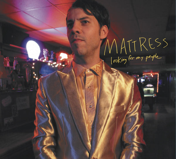 "Mattress - ""Looking For My People"""