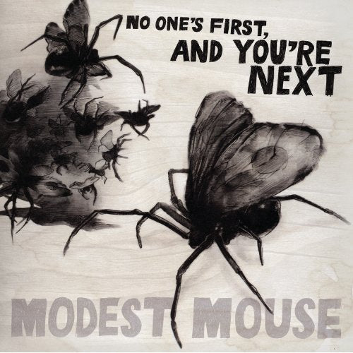"Modest Mouse: ""No One's First and You're Next"""