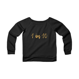 1 in 10 | Women's Dolman Sweatshirt | Multiple Colors | Endometriosis Awareness | 546 Apparel