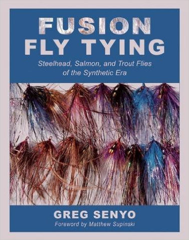 Fusion Fly Tying Book by Greg Senyo