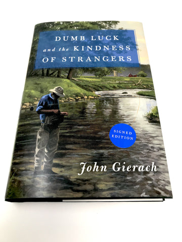 John Gierach dumb luck and the kindess of stangers