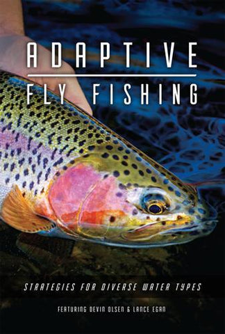 Adaptive Fly Fishing Strategies Devin Olsen & Lance Egan