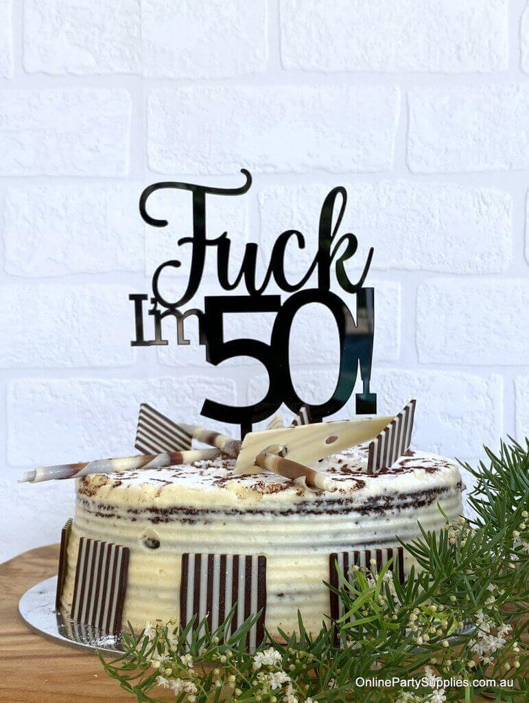 Acrylic Matte Black 'Fuck I'm 50!' Birthday Cake Topper - Funny Naughty 50th Fiftieth Birthday Party Cake Decorations