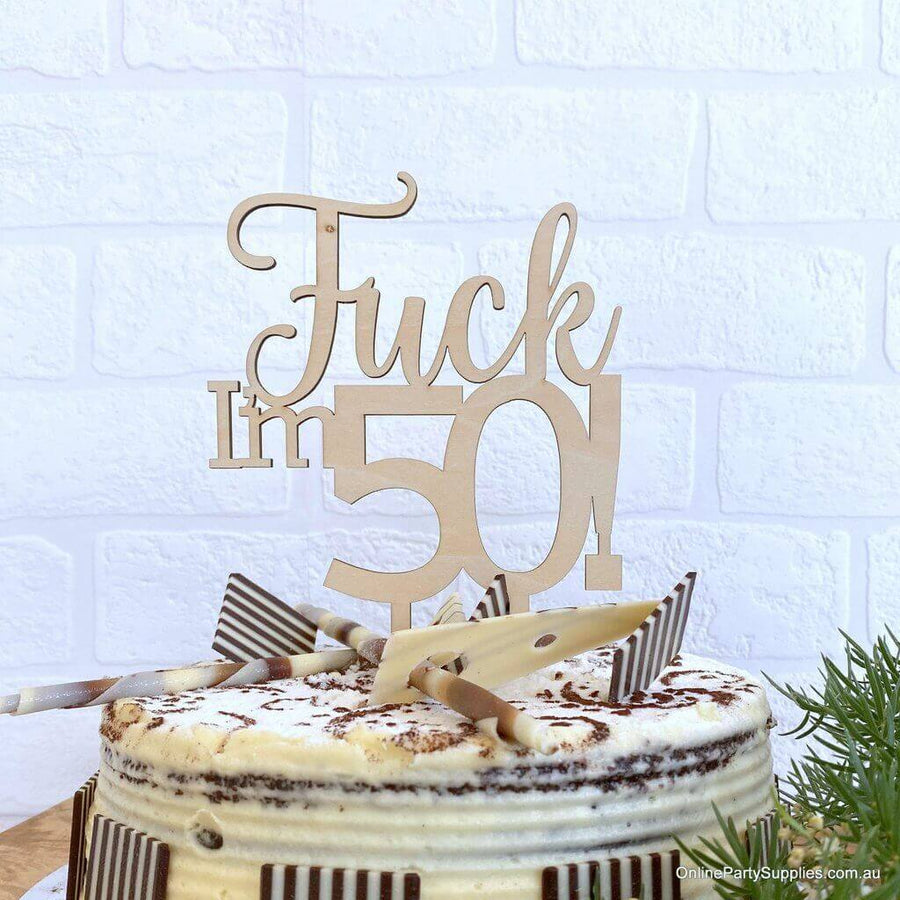 Online Party Supplies Australia Wooden 'Fuck I'm 50!' Birthday Cake Topper