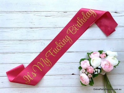 Hot Pink 'It's My Fucking Birthday Girl' party satin sash - Gold Glitter