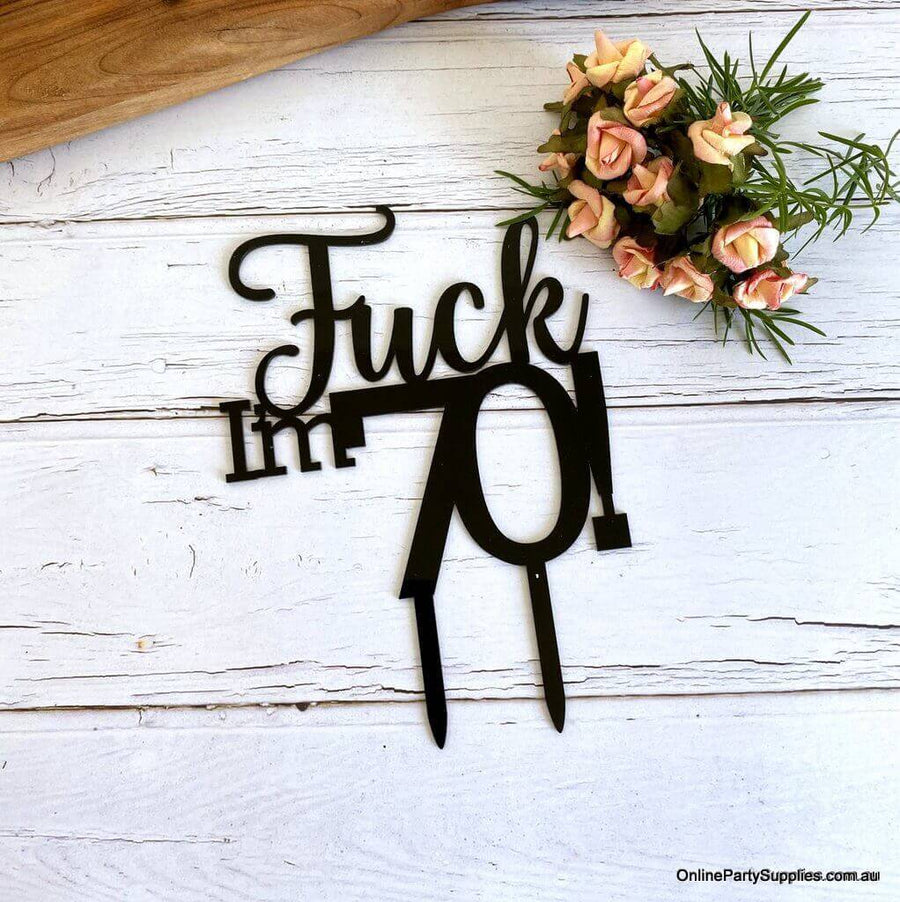 Acrylic Matte Black 'Fuck I'm 70!' Birthday Cake Topper - Funny Naughty 70th Seventieth Birthday Party Cake Decorations