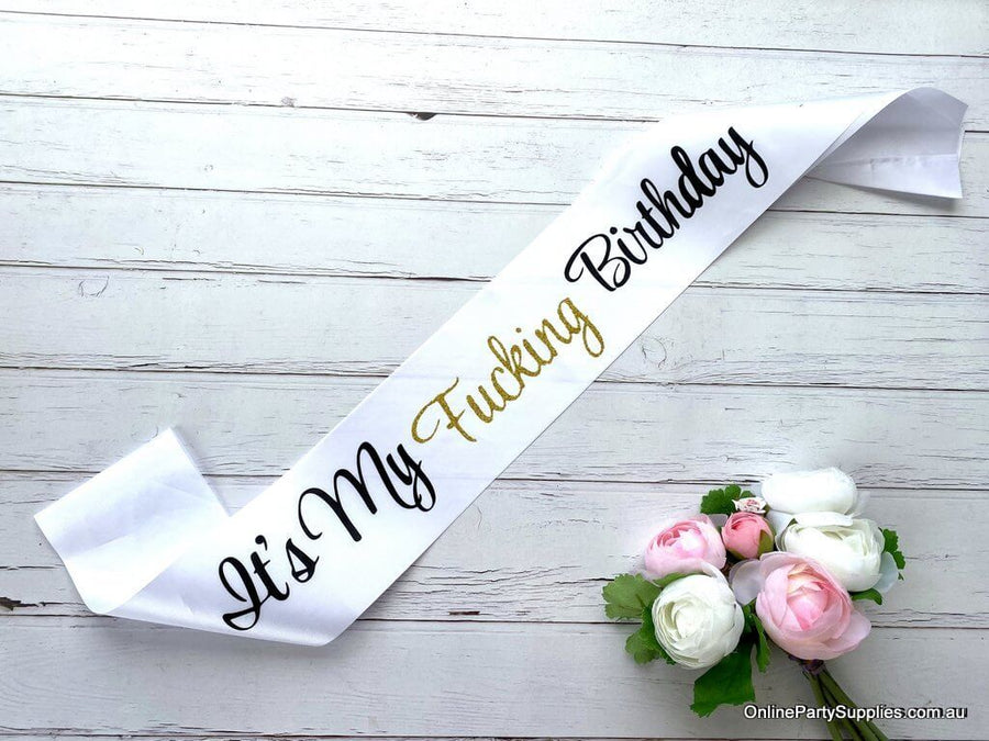 Online Party Supplies Australia White 'It's My Birthday Bitch' Satin Sash