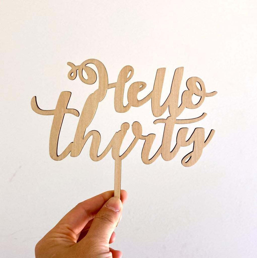 Laser Cut Wooden 'Hello Thirty' Cake Topper