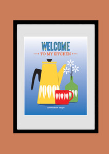 Cathrineholm Kitchen Poster, Welcome To my Kitchen, Coffee Print, Giclee Print, Mid Century Modern, AW25