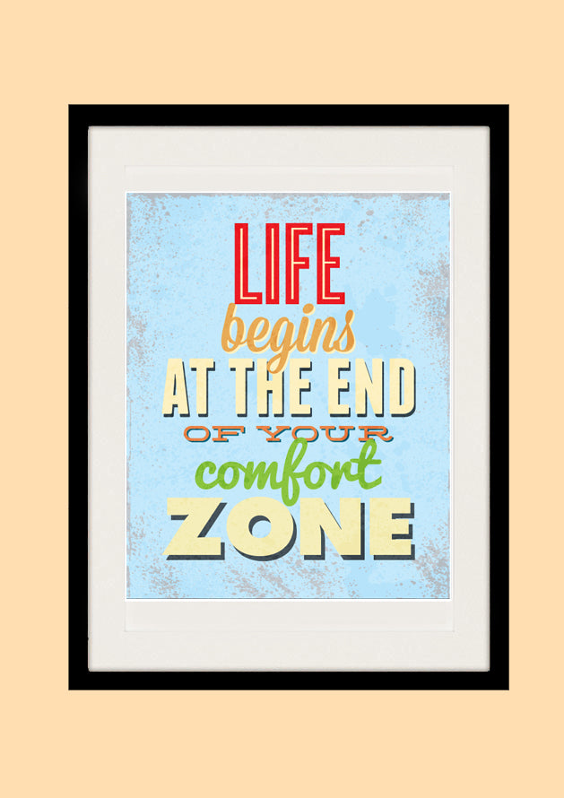Inspirational quote print, Life Begins At the End Of Your Comfort Zone, AW40