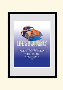 Retro Poster, VW Beetle Art Print, inspirational Quote, Motivational Poster, Lifes A Journey, Enjoy The Ride, AW26