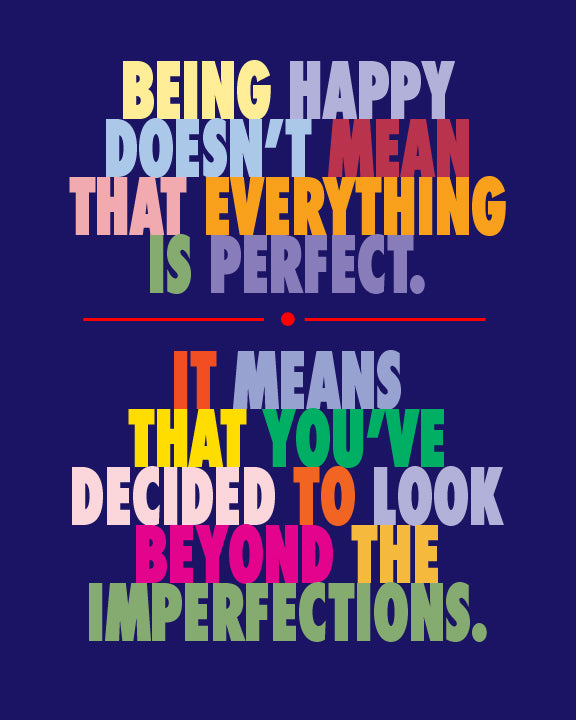 Inspirational Quote Print, Being Happy Doesn't Mean Everything Is Perfect, Typography Poster, P49