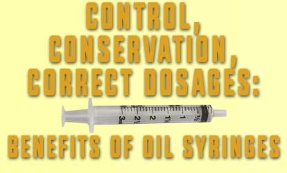 How the Oil Syringe Offers Better Control, Accuracy and Efficiency