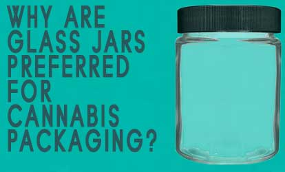 Why Do Glass Weed Jars Remain So Popular as Cannabis Packaging?