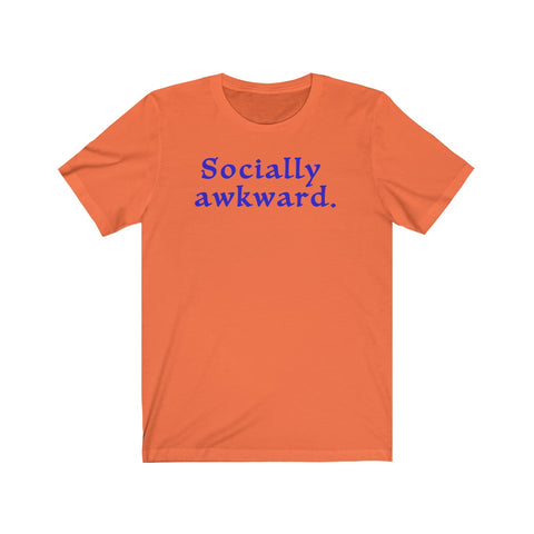 Socially awkward Unisex Tee - Thallo Shop