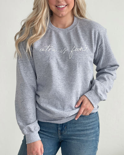 Extra is Fun Sweatshirt