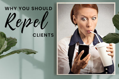 Why you should REPEL clients