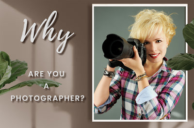 WHY are you a photographer?