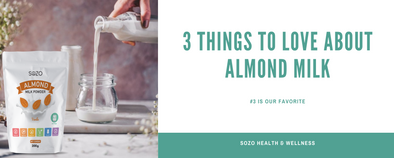 3 Things To Love About Almond Milk (#3 is our favorite!)