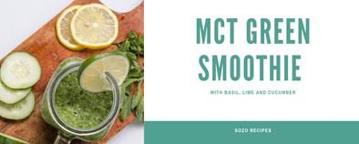 MCT Green Smoothie with Basil, Lime and Cucumber