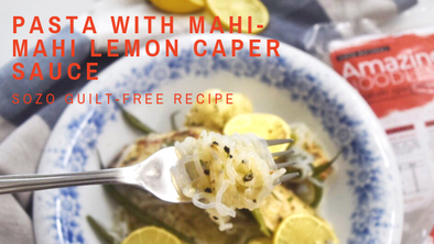 Pasta with Mahi Mahi Lemon Caper Sauce | SOZO Guilt-free Recipe
