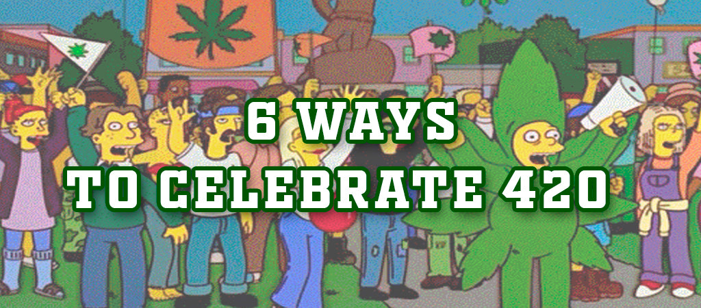 How To Celebrate 420?