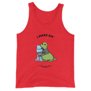I Make Em' Thirsty  Tank Top
