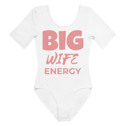 BIG WIFE ENERGY Short Sleeve Bodysuit