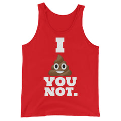 I Shit You Not Tank Top