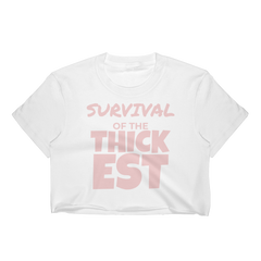 Survival of the THICKEST Crop Top