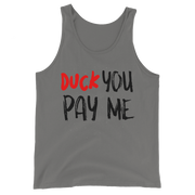 Duck You Pay Me Tank Top