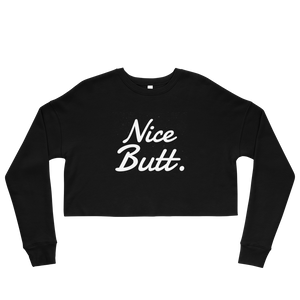 Nice Butt. Crop Sweatshirt