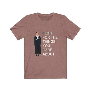 """RBG: Fight for the Things You Care About"" Unisex Tee"