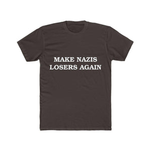 """Make Nazis Losers Again"" Unisex Tee - True Blue Gear"