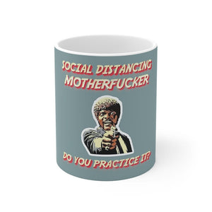 """Social Distancing- Do You Practice It?"" Coffee Mug - True Blue Gear"