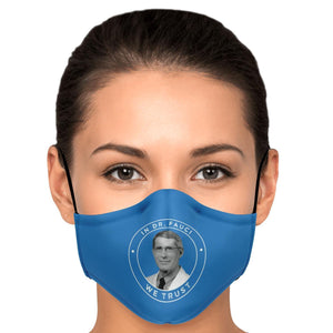 In Dr. Fauci We Trust Face Mask - True Blue Gear