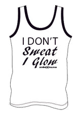 Camisole sportive femme - I don't sweat I glow- Extreme Evolution