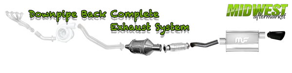 Downpipe Back Complete Exhaust System
