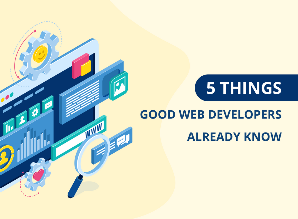 5 Things Good Web Developers Already Know