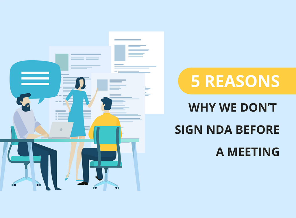 5 Reasons why we don't sign NDA before a meeting